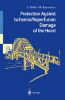 Protection Against Ischemia/Reperfusion Damage of the Heart [electronic resource]