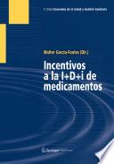 Incentivos a la I+D+i de Medicamentos [electronic resource]