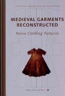 Medieval Garments Reconstructed [electronic resource]