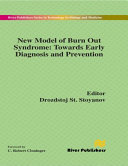 New Model of Burn Out Syndrome: Towards Early Diagnosis and Prevention [electronic resource]