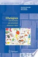 Il Parlagioco Uno strumento per comunicare attraverso il gioco [electronic resource]