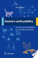 Zoonosi e sanit횪 pubblica Un approccio interdisciplinare per un problema emergente /  [electronic resource]