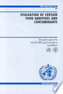 Evaluation of Certain Food Additives and Contaminants, No. 909 : Technical Report Series, No 909 [electronic resource]