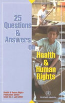 25 questions and answers on health and human rights : Health and Human Rights Publication Series no. 1 [electronic resource]