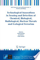 Technological Innovations in Sensing and Detection of Chemical, Biological, Radiological, Nuclear Threats and Ecological Terrorism [electronic resource]