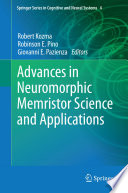 Advances in Neuromorphic Memristor Science and Applications [electronic resource]