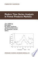 Modern Time Series Analysis in Forest Products Markets [electronic resource]