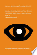 Basic and Clinical Applications of Vision Science The Professor Jay M. Enoch Festschrift Volume /  [electronic resource]