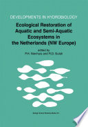 Ecological Restoration of Aquatic and Semi-Aquatic Ecosystems in the Netherlands (NW Europe) [electronic resource]