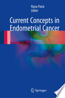 Current Concepts in Endometrial Cancer [electronic resource]