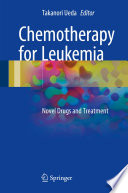 Chemotherapy for Leukemia Novel Drugs and Treatment /  [electronic resource]