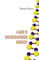 A guide to chalogen-nitrogen chemistry [electronic resource]