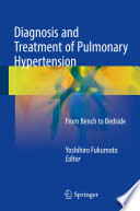 Diagnosis and Treatment of Pulmonary Hypertension From Bench to Bedside /  [electronic resource]